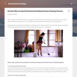 Reasons Why You Need Professional Residential House Cleaning Services