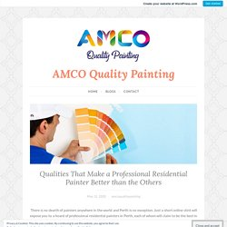 Qualities That Make a Professional Residential Painter Better than the Others