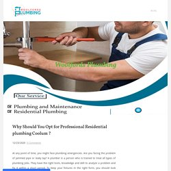 Why Should You Opt for Professional Residential plumbing Coolum ?