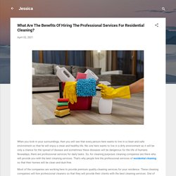 What Are The Benefits Of Hiring The Professional Services For Residential Cleaning?