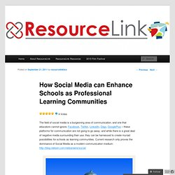 How Social Media can Enhance Schools as Professional Learning Communities | resourcelinkbce