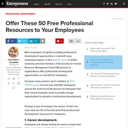Offer These 50 Free Professional Resources to Your Employees