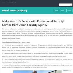 Make Your Life Secure with Professional Security Service from Damri Security Agency