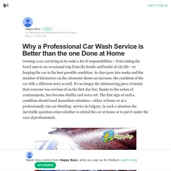 Why a Professional Car Wash Service is Better than the one Done at Home
