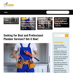 Seeking For Best and Professional Plumber Services? Get it Now! - Web bloggers