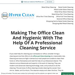 Making The Office Clean And Hygienic With The Help Of A Professional Cleaning Service – Hyper Clean Singapore