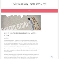 When to Call Professional Commercial Painters In Sydney