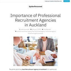 Importance of Professional Recruitment Agencies in Auckland – SpiderPersonnel