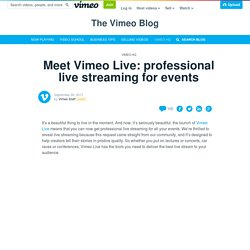 Meet Vimeo Live: professional live streaming for events on Vimeo