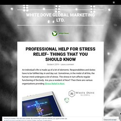 Professional Help For Stress Relief- Things That You Should Know