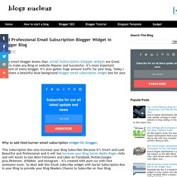 Add Professional Email Subscription Blogger Widget in Blogger Blog
