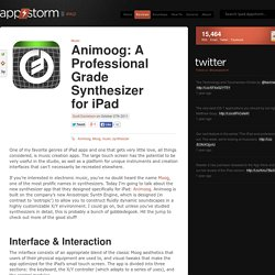 Animoog: A Professional Grade Synthesizer for iPad