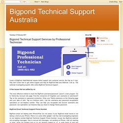 Bigpond Technical Support Australia: Bigpond Technical Support Services by Professional Technician