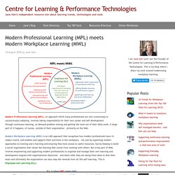 Modern Professional Learning (MPL) meets Modern Workplace Learning (MWL) | Centre for Learning & Performance Technologies