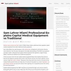 Sam Lehrer Miami Professional - Capital Medical Equipment vs Traditional