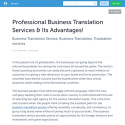 Professional Business Translation Services & Its Advantages!
