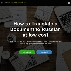 How to Find a Professional Russian Translation Agency in the UK that Ensures Best Price for High Quality
