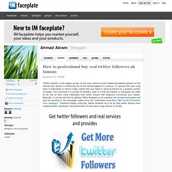 How to professional buy real twitter followers uk famous by Ahmad Akram