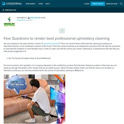 Few Questions to render best professional upholstery cleaning: greenglove