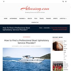 How to Find a Professional Boat Upholstery Service Provider? - Adoosimg.com