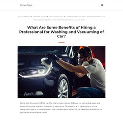What Are Some Benefits of Hiring a Professional for Washing and Vacuuming of Car?