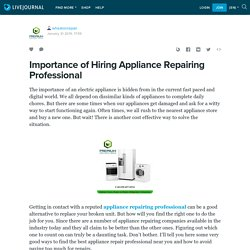 Importance of Hiring Appliance Repairing Professional