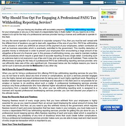 Why Should You Opt For Engaging A Professional PAYG Tax Withholding Reporting Service?