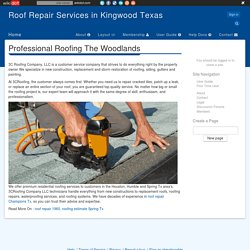 Professional Roofing The Woodlands - Roof Repair Services in Kingwood Texas
