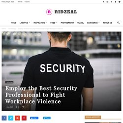 Employ the Best Security Professional to Fight Workplace Violence - Ridzeal