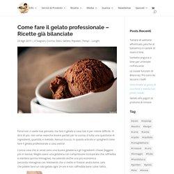 Come fare il gelato professionale - Ricette già bilanciate