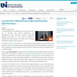 La nuova UNI 11506 definisce la figura professionale dell'informatico - UNI - ENTE ITALIANO DI NORMAZIONE