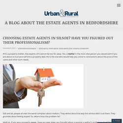 Choosing Estate Agents in Silsoe? Have You Figured Out Their Professionalism?