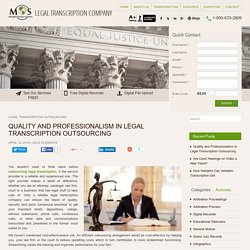 Quality and Professionalism in Legal Transcription