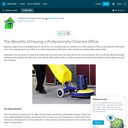 The Benefits of Having a Professionally Cleaned Office