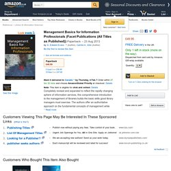 Management Basics for Information Professionals (Facet Publications (All Titles as Published)): Amazon.co.uk: G. Edward Evans, Camila A. Alire: 9781856049542: Books