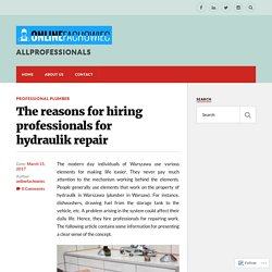 The reasons for hiring professionals for hydraulik repair – ALLPROFESSIONALS