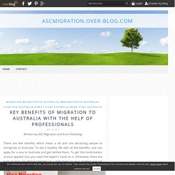 Key benefits of migration to Australia with the help of professionals - ascmigration.over-blog.com