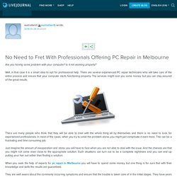 No Need to Fret With Professionals Offering PC Repair in Melbourne