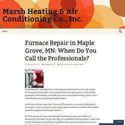 Furnace Repair in Maple Grove, MN: When Do You Call the Professionals?