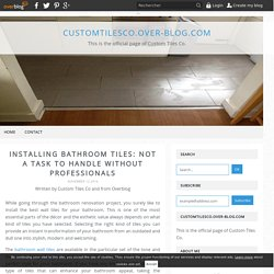 Installing bathroom tiles: Not a task to handle without professionals