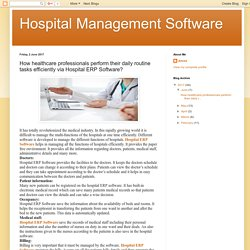 Hospital Management Software: How healthcare professionals perform their daily routine tasks efficiently via Hospital ERP Software?
