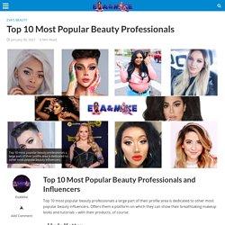 Top 10 Most Popular Beauty Professionals