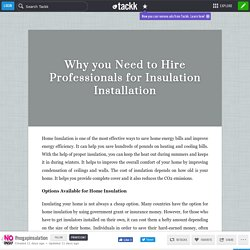 Why you Need to Hire Professionals for Insulation Installation