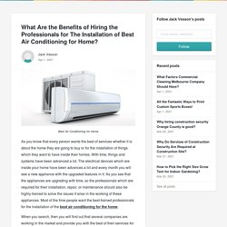 What Are the Benefits of Hiring the Professionals for The Installation of Best Air Conditioning for Home? - Jack Vesson
