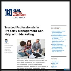 Trusted Professionals in Property Management Can Help with Marketing – Real Property Management Long Beach