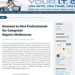 Reasons to Hire Professionals for Computer Repairs Melbourne