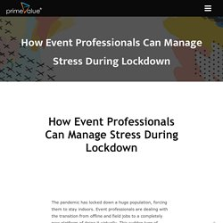 How Event Professionals Can Manage Stress during Lockdown