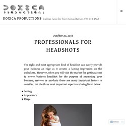 Professionals for Headshots – Doxica Productions