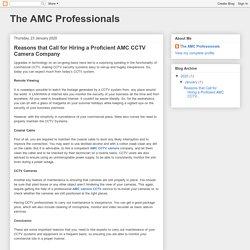 The AMC Professionals: Reasons that Call for Hiring a Proficient AMC CCTV Camera Company