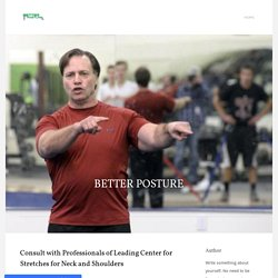Consult with Professionals of Leading Center for Stretches for Neck and Shoulders